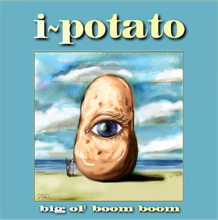 "The ""Big Ol Boom Boom"" is the mother of i-Potato"